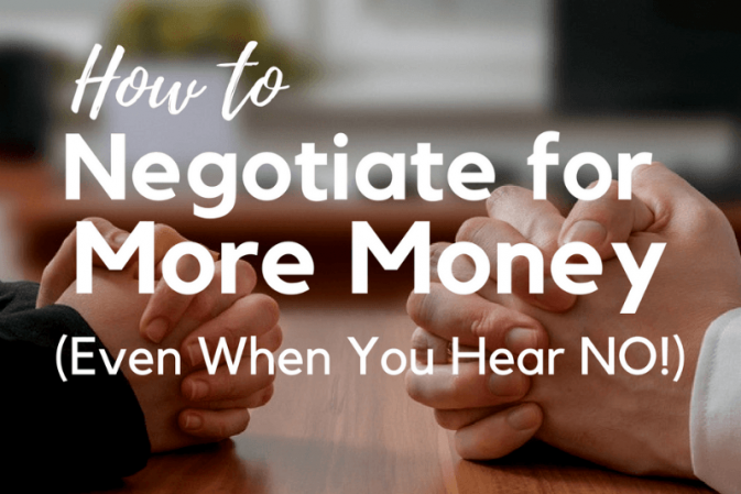 How to Negotiate For More Money (Even When There's a No)